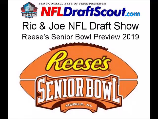 Ric & Joe NFL Draft Show: 2019 Reese's Senior Bowl Preview